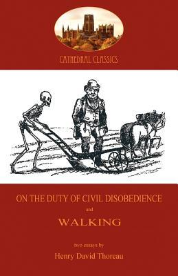 On the Duty of Civil Disobedience; And Walking (Aziloth Books)