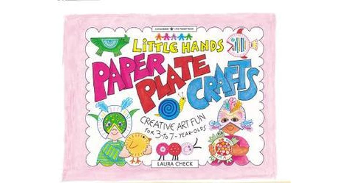 Little Hands Paper Plate Crafts Creative Art Fun For 3 To 7 Year