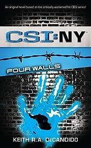 Four Walls (CSI: New York, #4)