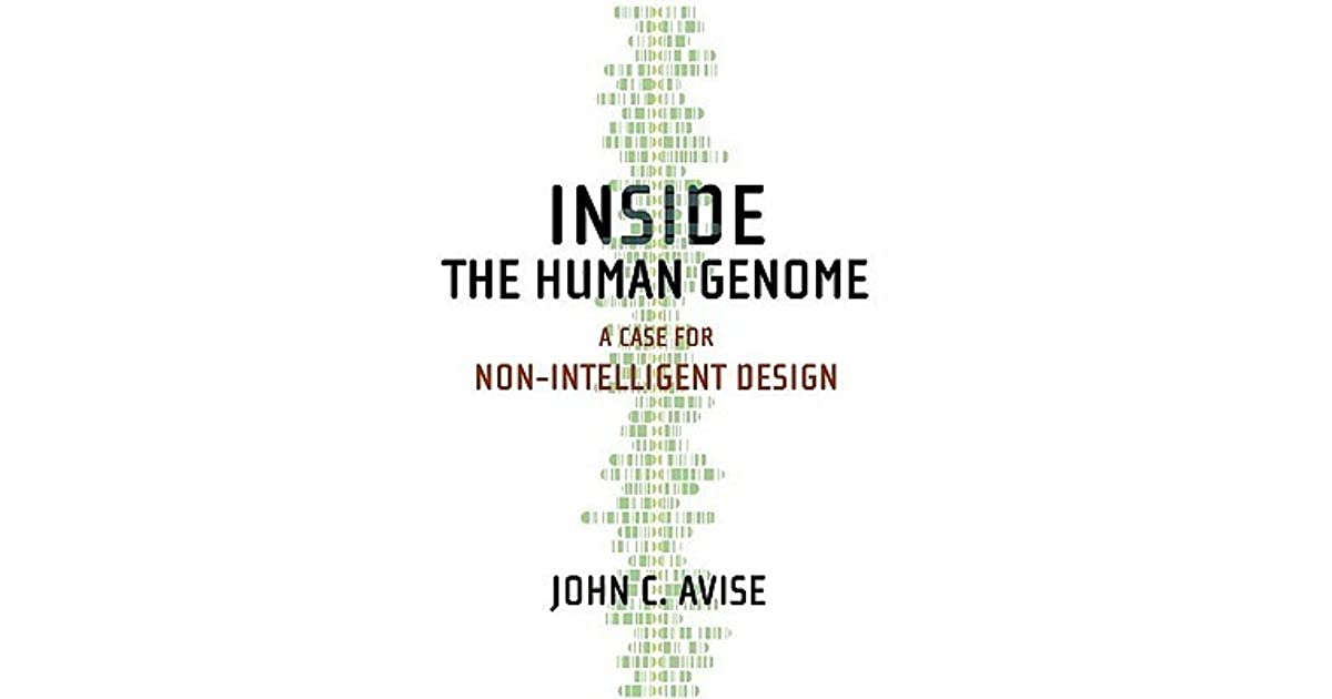 Inside The Human Genome A Case For Non Intelligent Design By John C