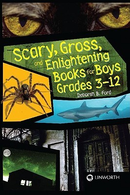 Scary, Gross, And Enlightening Books For Boys Grades 3 12