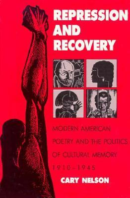 Repression And Recovery: Modern American Poetry  Politics Of Cultural Memory