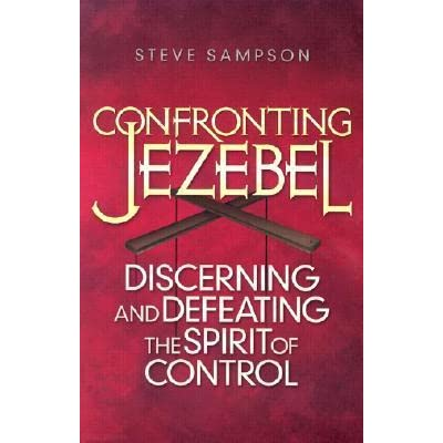 Confronting Jezebel: Discerning and Defeating the Spirit of