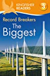Record Breakers: The Biggest (Kingfisher Readers Level 3)