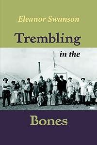 Trembling in the Bones