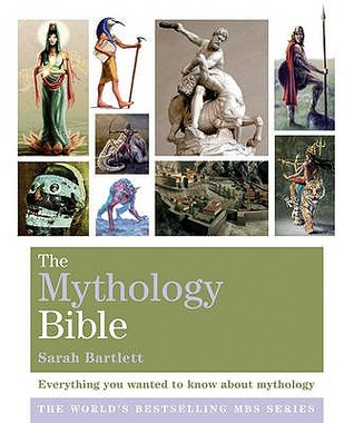 The Mythology Bible: Everything you wanted to know about