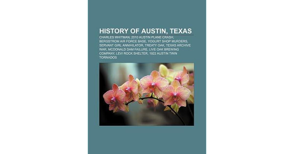 History of Austin, Texas: Charles Whitman, 2010 Austin Plane