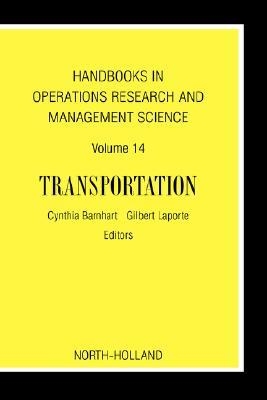 Handbooks in Operations Research and Management Science: Transportation, Volume 14