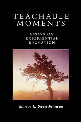 Teachable Moments: Essays on Experiential Education