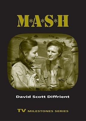 M*A*S*H (TV Milestones) by David Scott Diffrient