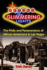 Beyond The Glimmering Lights: The Pride And Perseverance Of African Americans In Las Vegas