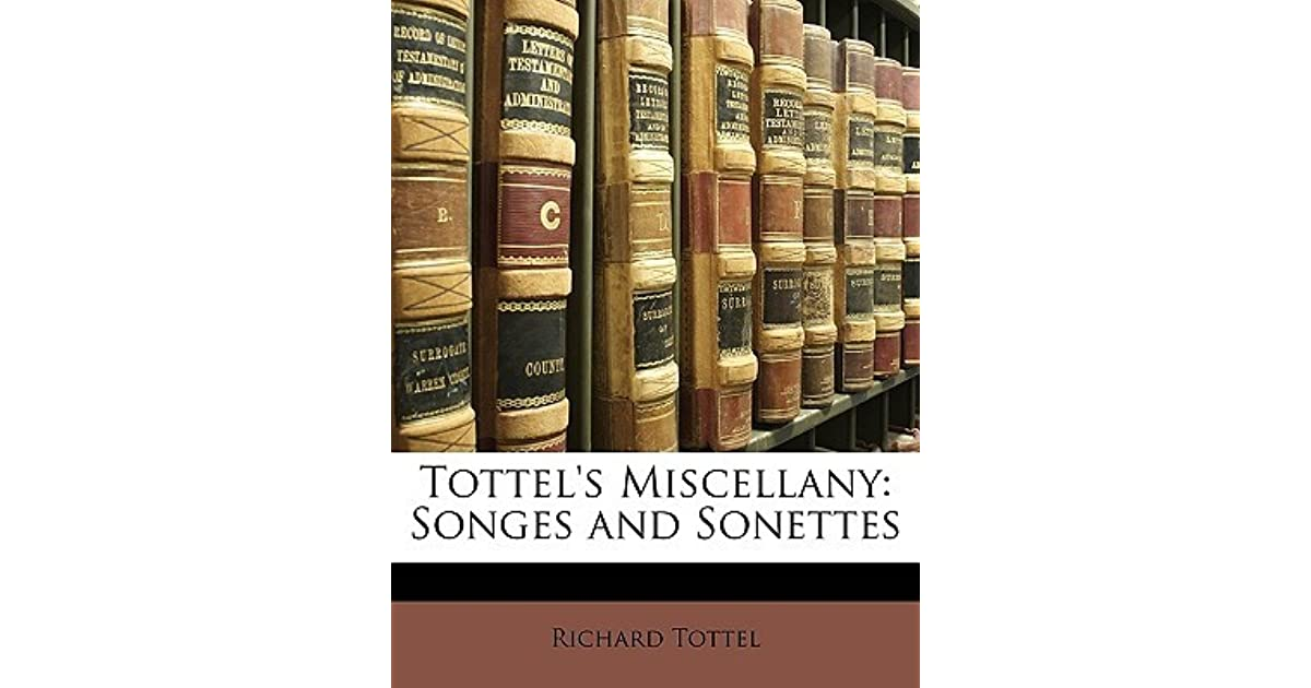 Tottel\'s Miscellany: Songes and Sonettes by Richard Tottel