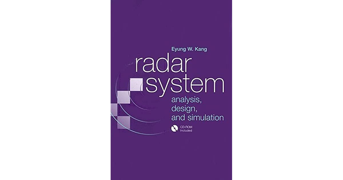Radar System Analysis Design And Simulation With Cdrom By Eyung W Kang