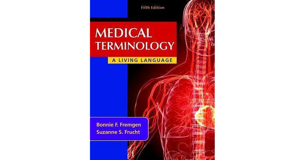 Medical Terminology: A Living Language by Bonnie F. Fremgen