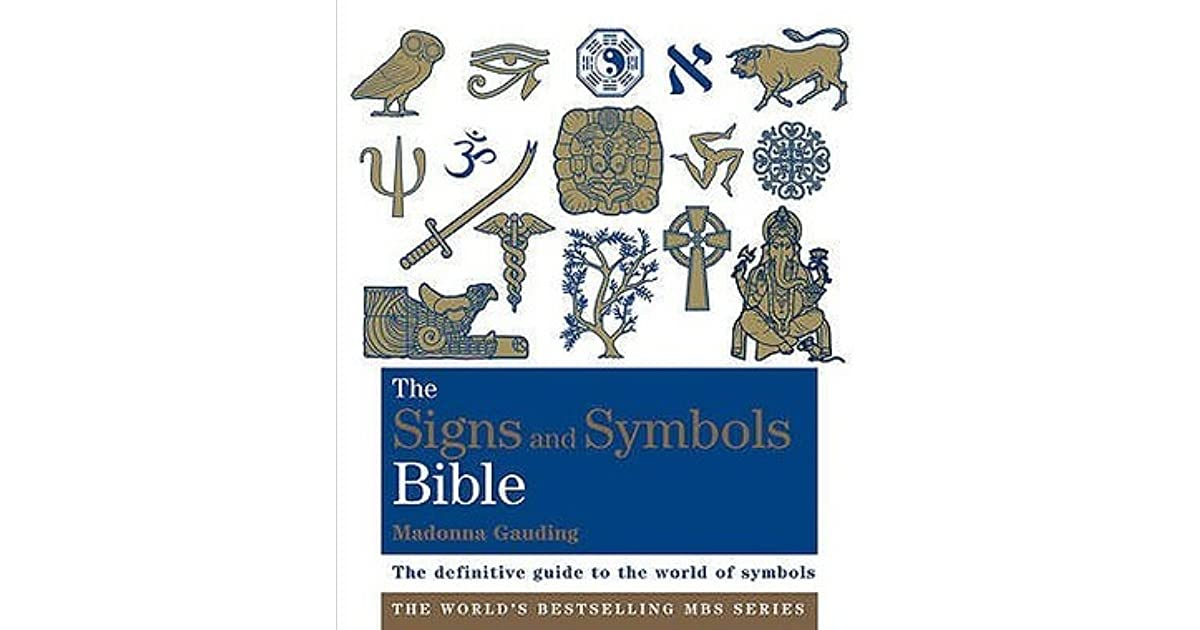 The Signs And Symbols Bible The Definitive Guide To The World Of
