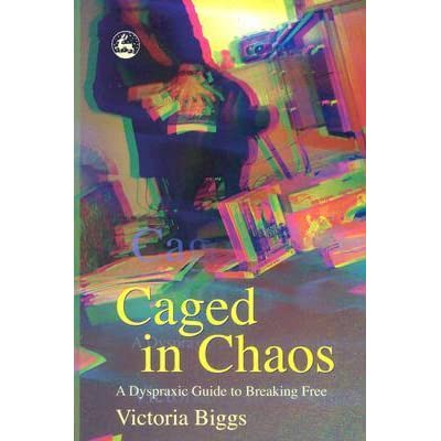 Caged in Chaos: A Dyspraxic Guide to Breaking Free Updated Edition download