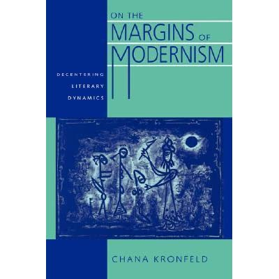 On the Margins of Modernism: Decentering Literary Dynamics