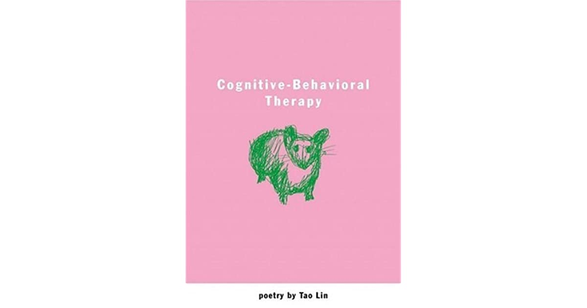Hot Topic Behavioral Treatments For >> Cognitive Behavioral Therapy By Tao Lin