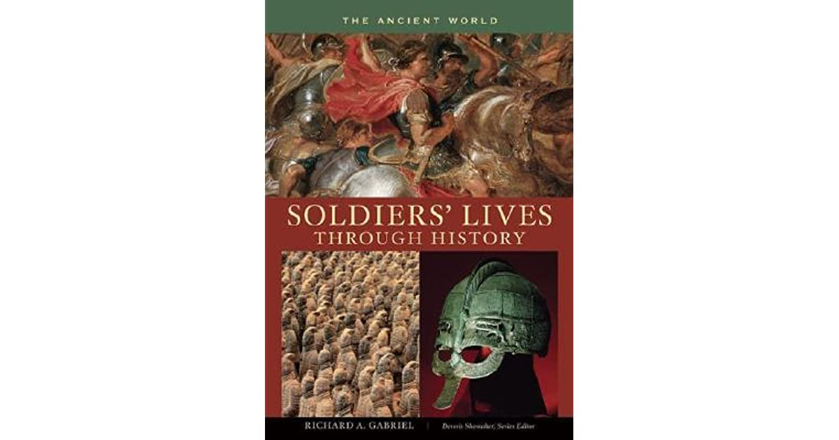 Soldiers Lives through History - The Ancient World