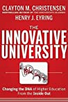 The Innovative University: Changing the DNA of Higher Education from the Inside Out