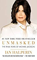 [ Unmasked The Final Years of Michael Jackson ] [ UNMASKED THE FINAL YEARS OF MICHAEL JACKSON ] BY Halperin, Ian ( AUTHOR ) Jul-17-2009 Paperback