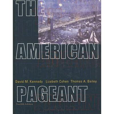 The American Pageant A History Of The Republic By Thomas A