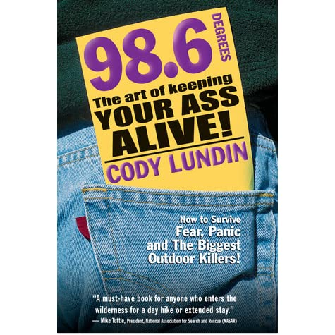 98 6 Degrees: The Art of Keeping Your Ass Alive by Cody Lundin