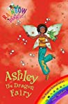 Ashley the Dragon Fairy (Rainbow Magic: Magical Animals Fairies, #1)