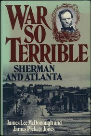 War So Terrible: Sherman And Atlanta