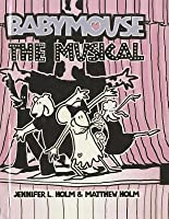 Babymouse: The Musical (Babymouse #10)