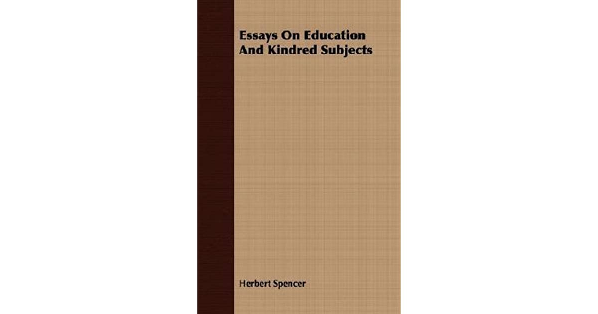 Essays on Education and Kindred Subjects Everyman's Library
