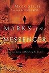 Marks of the Messenger by J. Mack Stiles