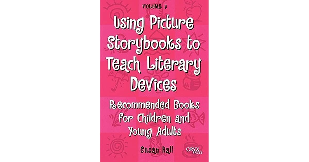 using picture storybooks to teach literary devices recommended books for children and young adults hall susan