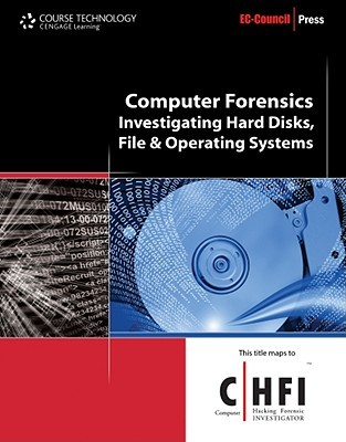 Computer Forensics: Hard Disk And Operating Systems (Ec Council Press Series:  Computer Forensics)