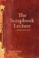 The Scrapbook Lecture: ...a Collection of Suspects.