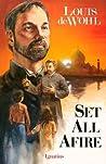 Set All Afire: A Novel of St. Francis Xavier