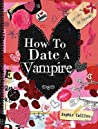 How to Date a Vampire