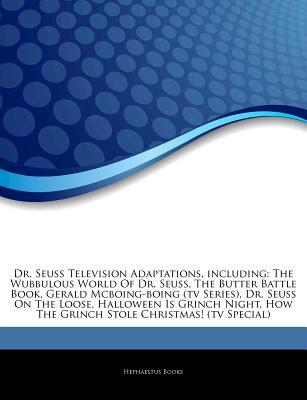 Articles on Dr. Seuss Television Adaptations, Including: The Wubbulous World of Dr. Seuss, the Butter Battle Book, Gerald McBoing-Boing (TV Series), Dr. Seuss on the Loose, Halloween Is Grinch Night
