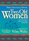 Two Old Women: An Alaskan Legend of Betrayal, Courage and Survival