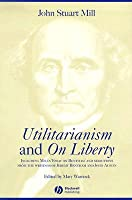 utilitarianism on liberty and essay on bentham together  utilitarianism and on liberty including mill s essay on bentham and selections from the