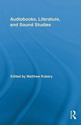 Audiobooks, Literature, and Sound Studies