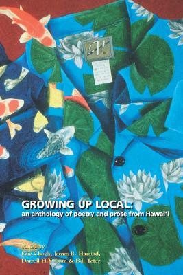 Growing Up Local: An Anthology of Poetry and Prose from Hawai'i