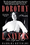 Dorothy L. Sayers: Her Life and Soul