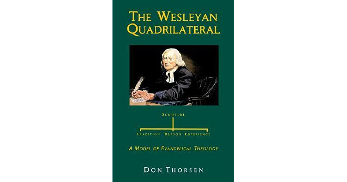 SOURCES OF THEOLOGY: THE WESLEYAN QUADRILATERAL