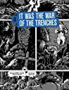 It Was the War of the Trenches by Jacques Tardi