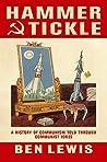 Hammer & Tickle: A History Of Communism Told Through Communist Jokes