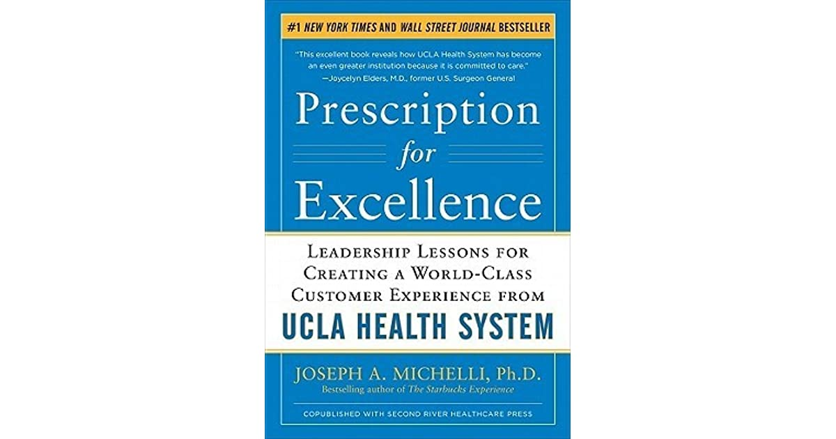 Prescription for Excellence: Leadership Lessons for Creating a World