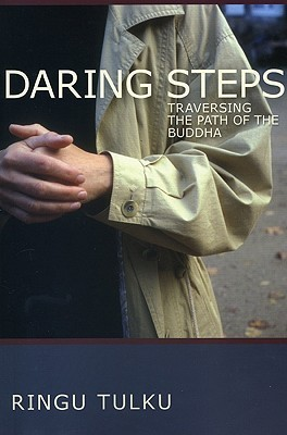 Daring Steps: Traversing The Path Of The Buddha