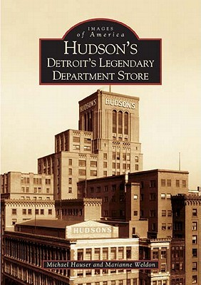 Hudson's: Detroit's Legendary Department Store