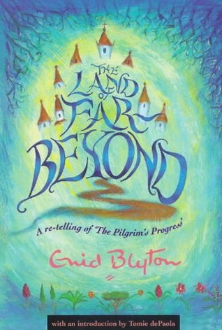 The Land of Far Beyond: A re-telling of 'The Pilgrim's Progress'
